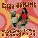 Miss Gemini at Shanty Town BBOX Radio (5-19-2016)