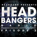 HEADBAND Radio Episode . 002