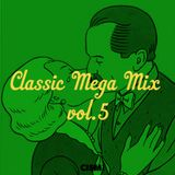 Classic Mega Mix vol.5