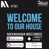 Welcome To Our House Mixmania Records E001 S1