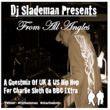 Dj Slademan Guestmix For Charlie Sloth on BBC 1Xtra