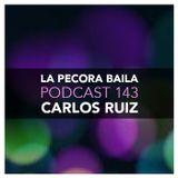 Carlos Ruiz presenta La Pecora Baila PODCAST 143