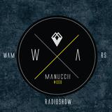 """""""WE ARE MANUCCII"""" Radio Show 008"""