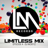 Limitless Mix: Episode 4 by DJ Nicky Z.