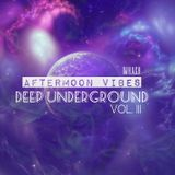 AFTERMOON VIBES - DEEP HOUSE UNDERGROUND - VOL. III