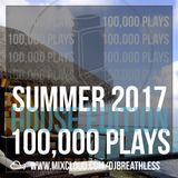 100,000 Mixcloud Plays - Summer House Mix 2017 (Deep House/House/Dance)
