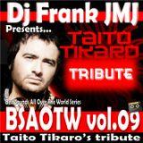 Dj Frank JMJ - BSAOTW vol.09 (Taito Tikaro's tribute)