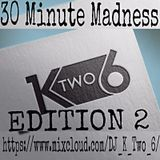 30 Minute Madness Edition 2