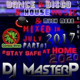 DJ MasterP Mixed in JULY 2017 Part 1 Stay safe at home 2020