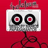 Tralaloum mix #3 by DJ Marios Papasarantos