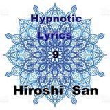 Hypnotic Lyrics 9 by Hiroshi San DJ