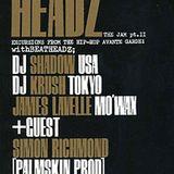 dj shadow & dj krush - HEADz tour 94 x pt2