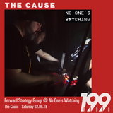 Forward Strategy Group - No One's Watching @ The Cause