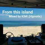 """From this island""  djmix by KIMI (Hipnotic)  recorded at Shikanoshima island."