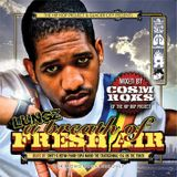 """Lungz """"A Breath of Fresh Air"""" Mixed by Cosm Roks"""