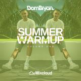 Summer Warm Up (Volume One) - Follow @DJDOMBRYAN
