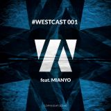 [ · WESTCAST 001 · ] feat. MIANYO