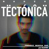 Tectónica Radio - Frenesí Música 003 por Alejov