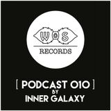 WOS Records - Podcast 010 by Inner Galaxy