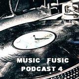 Music Fusic podcast 4