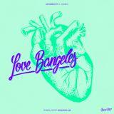 LVBMX#04 • Love Bangeles pt. 4