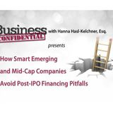 How Smart Emerging and Mid-Cap Companies Avoid Post-IPO Financing Pitfalls