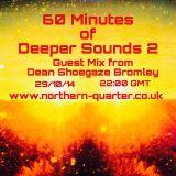 60 Mins of Deeper Sounds 2: Dean Shoegaze Bromley
