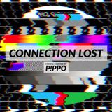 CONNECTION LOST [Mixed & Selected by P!PPO]