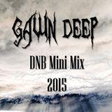 GAWN DEEP 2015 DNB Mini mix - drumandbass neuro