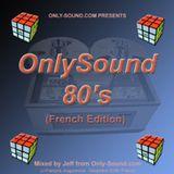 Onlysound 80'S Mix Fr. Edition Vol 01 by Jeff J'x