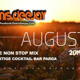 DEMIS DEEJAY - AUGUST 2019  *NON STOP MIX  [PRESTIGE PARGA GREECE]