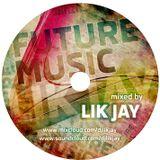 FUTURE MUSIC | mixed by LIK JAY