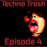 Techno Trash Episode  4