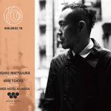 Toshio Matsuura presents WW Tokyo live from WIRED HOTEL ASAKUSA  //  07-08-17
