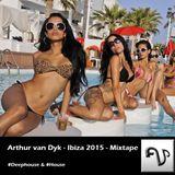 Arthur van Dyk - Ibiza 2015 - Mixtape