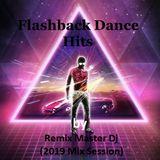 Flashback Dance Hits by Remix Master Dj (October 2019 Mix Session)