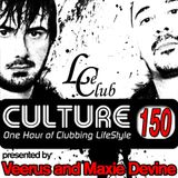 Le Club Culture Radio Show 150 (Veerus & Maxie Devine)
