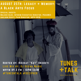 Tunes + Talk: Legacy + Memory: A Black Arts Focus  (AUGUST 25TH)