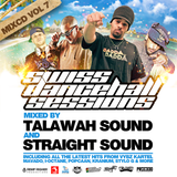 Swiss Dancehall Sessions Vol.7 Mixtape by Talawah Sound & Straight Sound