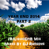 /r/liquiddnb 2014 Year Mix - Part 2 Mixed By DJ Ransome