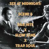 Sex At Midnight: Scene 6 (R&BHits,TrapSoul,SlowJams)