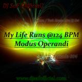 "DJ SaF presents ""My Life Runs @124 BPM - Modus Operandi"" - Episode 004"