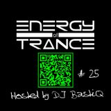 Energy of Trance - hosted by DJ BastiQ - EoTrance #25