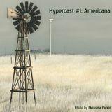 Hypercast #1: Americana