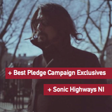 NI Music Weekly: The Best Pledge Campaign Exclusives + Sonic Highways NI?