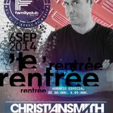 Christian Smith @ Family Club [Rentree 06.09.2014]