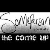 'The Come Up' #02 hosted by someperson - 29 Sep 2015