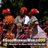 #GoodMorningWorld 005