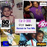 Cie & DOE Show VOL 2 : 80s Baby Raised in the 90s Pt 1 Houston MLK Adult Greek Field Trip