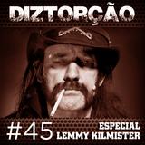 Diztorção #45 Especial Lemmy Kilmister